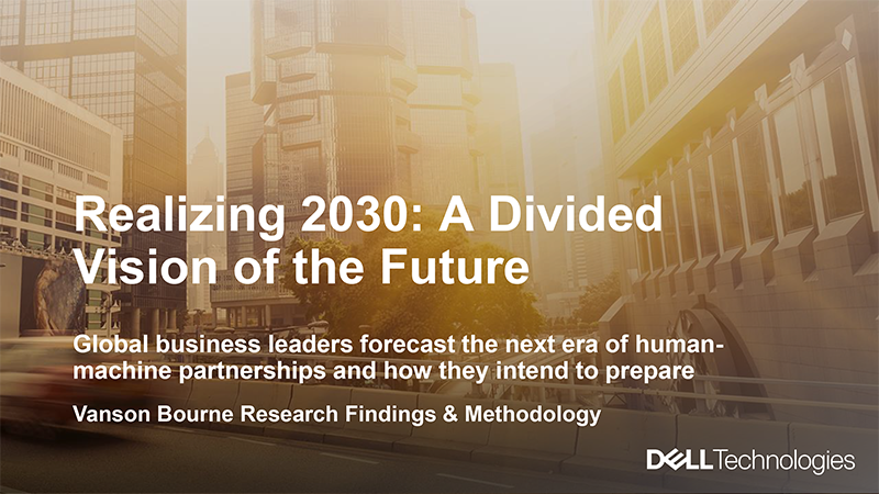 Dell Technologies 'Realizing 2030 – 92% as per the survey-  Hyper-connected customer experiences with virtual reality (VR)