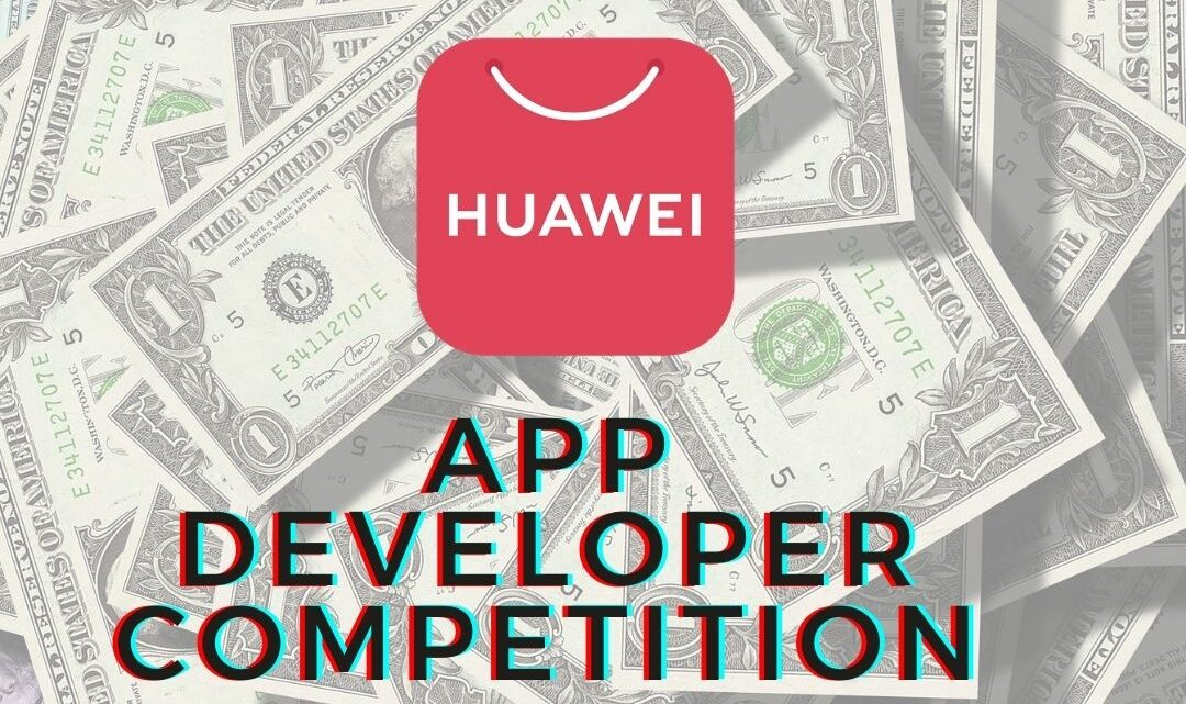 Huawei Allocates $1 Million for App Developers In A Competition