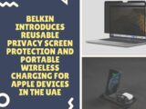 Belkin Introduces Reusable Privacy Screen Protection and Portable Wireless Charging for Apple Devices in the UAE