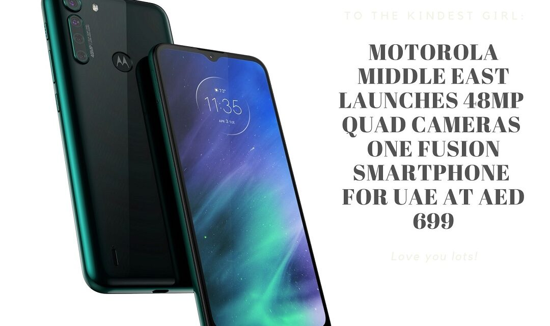 Motorola Middle East launches 48MP Quad Cameras One Fusion Smartphone for UAE at AED 699