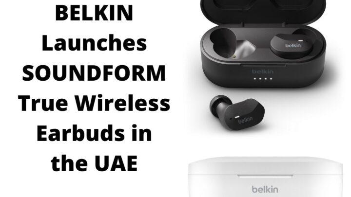 BELKIN Launches SOUNDFORM True Wireless Earbuds in the UAE