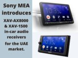 Sony MEA introduces XAV-AX8000 & XAV-1500 in-car audio receivers for the UAE market.